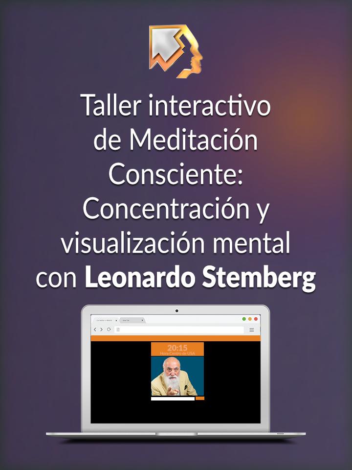 Taller interactivo: meditación consciente; concentración y visualización mental